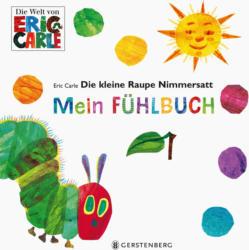 Gerstenberg Die kleine Raupe Nimmersatt - Mein Fühlbuch