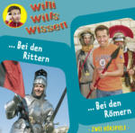 floff publishing Hörspiel, Willi wills wissen 7 - Bei den Römern/Bei den Rittern