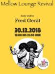 Café Bar Flamingo Mellow Lounge Revival - Fred Gerät am 20.12.2018 - bis 20.12.2018