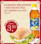 Anker Ciabatta Thunfisch + Rauch Ice Tea - bis 09.04.2013