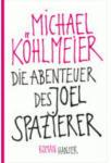 INTU GesmbH Die Abenteuer des Joel Spazierer - bis 03.07.2013