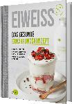 dm-drogerie markt pumperlgsund Rezeptbuch, Eiweiß,  Das gesunde Ernährungskonzept