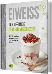 pumperlgsund Rezeptbuch, Eiweiß,  Das gesunde Ernährungskonzept