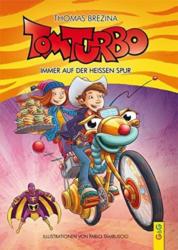 Tom Turbo: Immer auf der heißen Spur