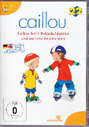 Caillou 22: Caillou lernt Rollschuhfahren und weitere Geschichten
