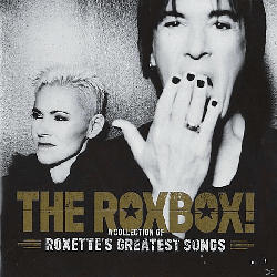 Roxbox - A Collection Of Roxette'S Greatest Songs