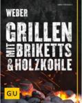 BayWa Bau- & Gartenmärkte Rezeptbuch, Grillen mit Briketts & Holzkohle