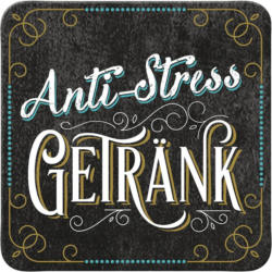 Glasuntersetzer Anti Stress Getränk