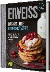 dm-drogerie markt pumperlgsund Rezeptbuch, Eiweiß, Das gesunde Fitnesskonzept